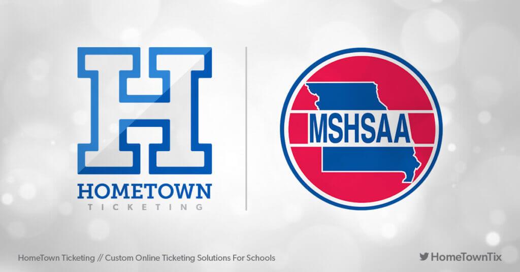 Hometown Ticketing and MSHSAA Missouri State High School Activities Association