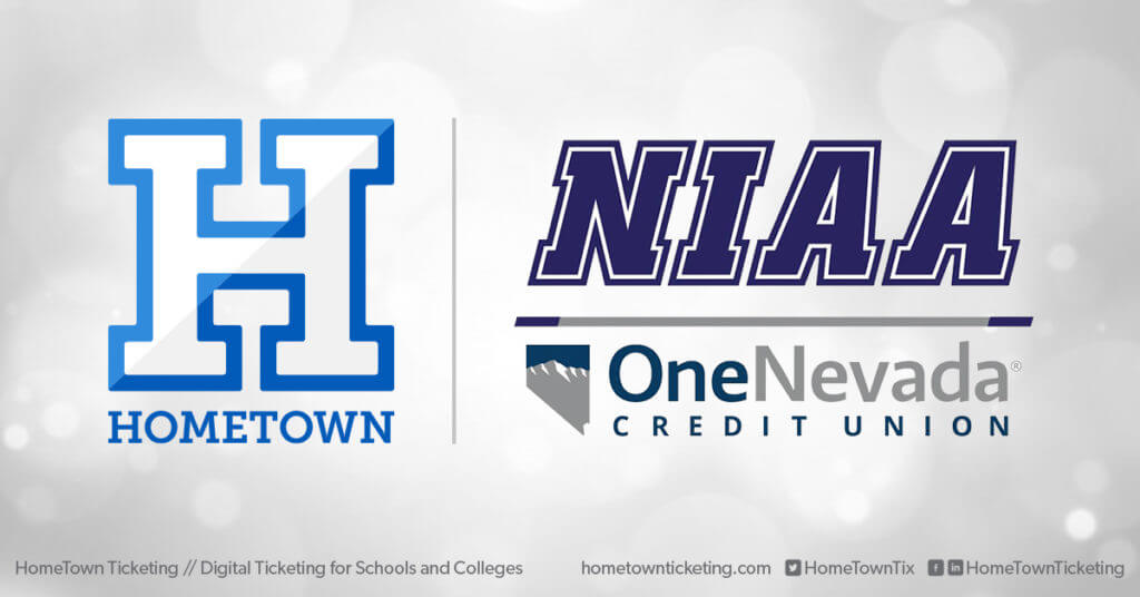 Hometown Ticketing and NIAA Nevada Interscholastic Activities Association with OneNevada Credit Union