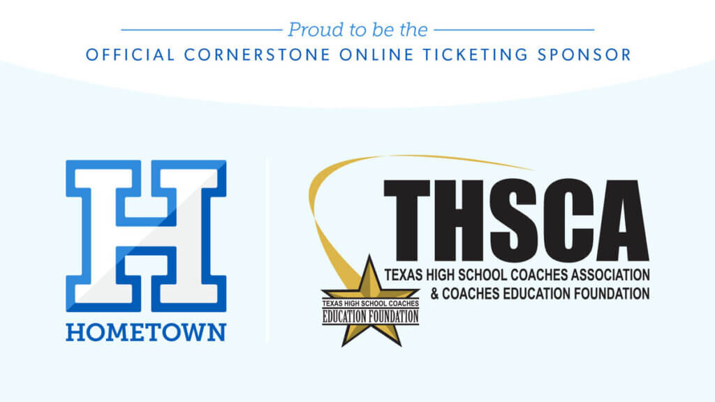 Proud to be the Official Cornerston Online Ticketing Sponsor for THSCA Texas High School Coaches Association and Coaches Education Foundation