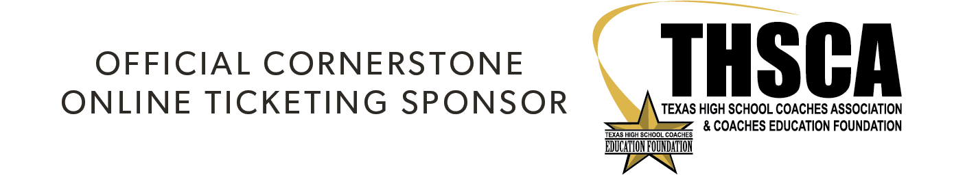 Official Cornerstone Online Ticketing Sponsor for THSCA Texas High School Coaches Association and Coaches Education Foundation